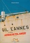 Gil Eannes -  Histórias do Fiel Amigo
