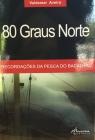 80 Graus Norte - Recordações da pesca do bacalhau